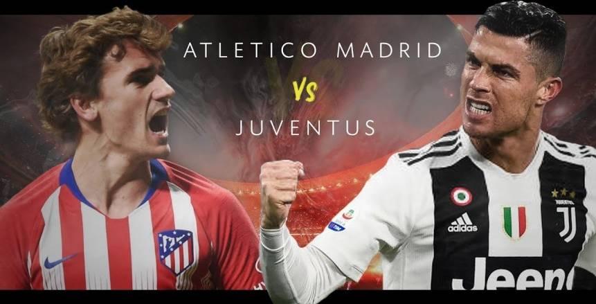 بث مباشر لمباراة أتلتيكو مدريد ويوفنتوس اليوم الأربعاء 20 فبراير 2019